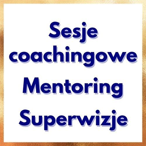Sesje coachingowe, mentoring, superwizje ZEMA Ewa Szpakowicz